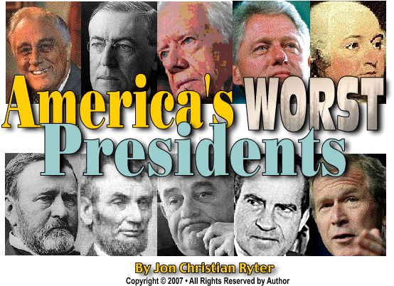 the best and worst american presidents essay America has had its fare share of good and bad presidents throughout historyi chose woodrow wilson as the best president of the american governmenthe was americas.